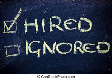success in looking for a job: hired, not ignored - chalk...