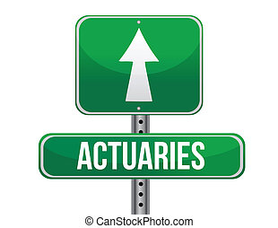 actuaries road sign illustration design over a white...