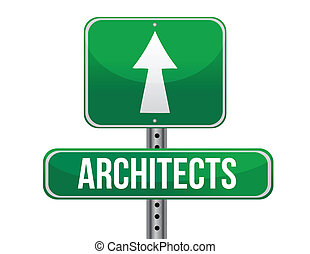 architects road sign illustration design over a white...