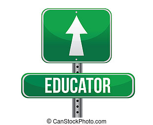 educator road sign illustration design over a white...