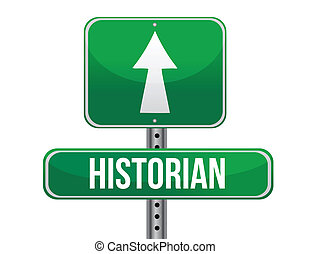 historian road sign illustration design over a white...