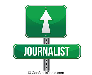 journalist road sign illustration design over a white...