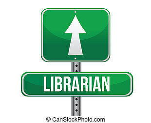 librarian road sign illustration design over a white...