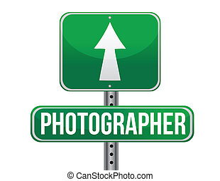 photographer road sign illustration design over a white...