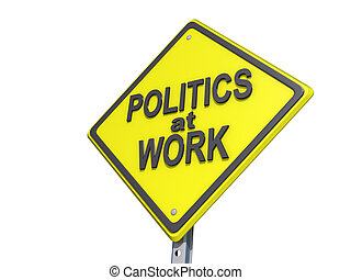 Politics at Work Yield Sign White Background - A yield road...