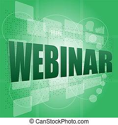 words webinar on digital screen, information technology...