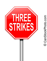 Three strikes concept - Illustration depicting a sign with a...