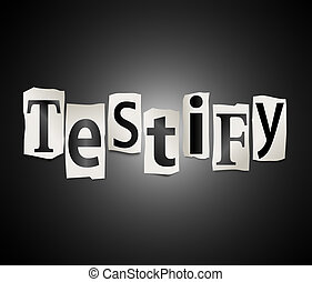 Testify concept - Illustration depicting cut out letters...