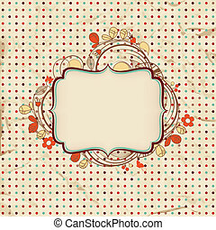 Vintage background with floral frame for text