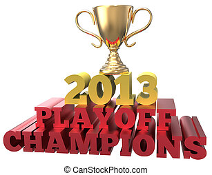 Sports trophy win 2013 playoff champions