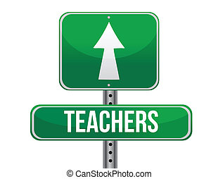 teachers road sign illustration design over a white...