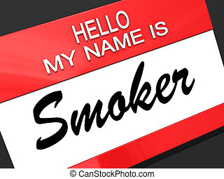 Smoker - Hello my name is Smoker on a nametag