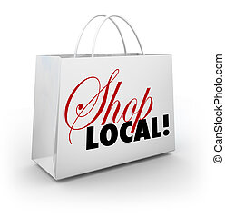 Shop Local Support Community Shopping Bag Words - The words...