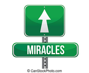 miracles road sign illustration design over a white...