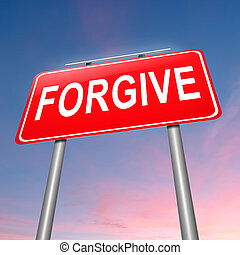 Forgive concept. - Illustration depicting a sign with a...
