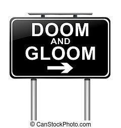 Doom and gloom concept - Illustration depicting a sign with...