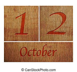 Wooden calendar October 12. - Illustration with a wooden...