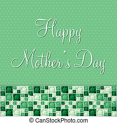 Happy Mother's Day! - Happy Mother's Day gem card in vector...