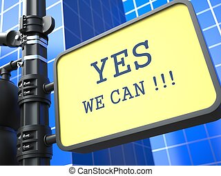 Yes We Can - Motivational Slogan on Waymark. - Yes We Can -...
