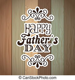 fathers day over wooden background. vector illustration