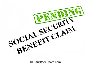 Social Security Benefit Claim PENDING - Social Security...