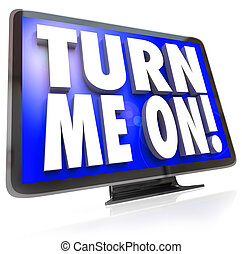 Turn Me On Words TV HDTV Television Watch Program - An HDTV...