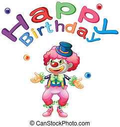 A happy birthday template with a clown - Illustration of a...