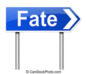 Fate concept - Illustration depicting a sign with a fate...