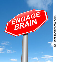 Engage brain concept. - Illustration depicting a sign with...