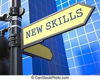 New Skills - Road Sign. Motivation Slogan. - New Skills -...