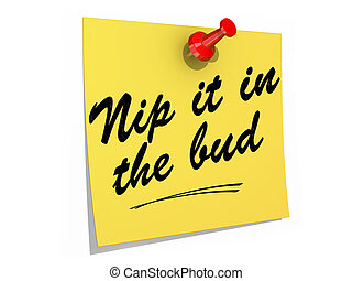 Nip It in the Bud White Background - A note pinned to a...