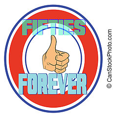fifties forever  thumbs up