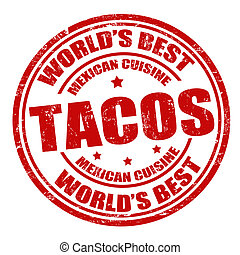 Tacos stamp - Tacos grunge rubber stamp on white background,...