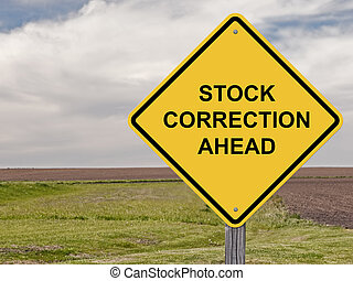 Stock Correction Ahead - Caution Sign
