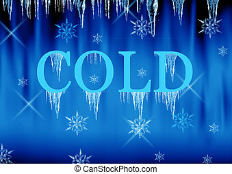 Cold - The word cold with icicles snowflakes and cold blue...