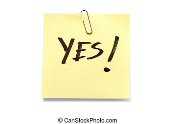 Yes - Adhesive note with Yes written across it