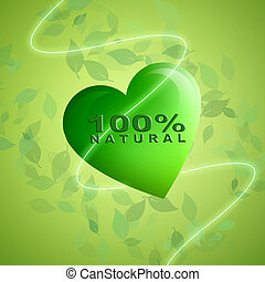 ecological concept  - 100% natural with green heart for bio