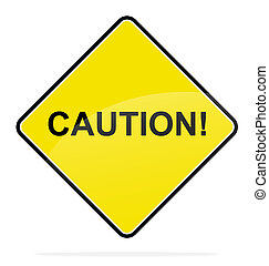 Caution - Yellow signal,Caution! text