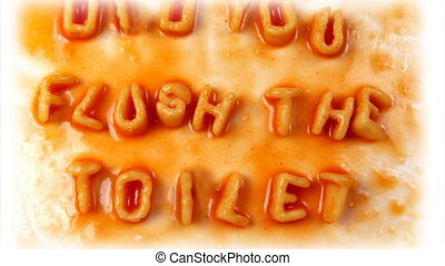 did you flush the toilet written with alphabetti spaghetti...