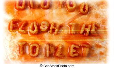 did you flsuh the toilet written with alphabetti spaghetti