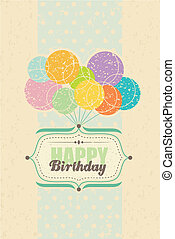 Happy Birthday card with balloons - Happy Birthday retro...