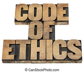 code of ethics in wood type - code of ethics - isolated text...