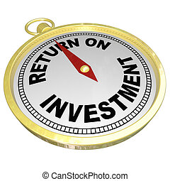 Return on Investment Compass Pointing to ROI Money Choices -...