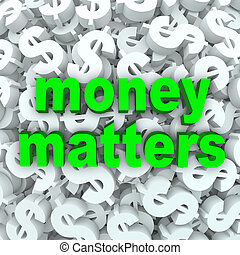 Money Matters Words Dollar Sign Currency Background - The...