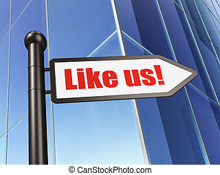 Social media concept: Like us! on Building background