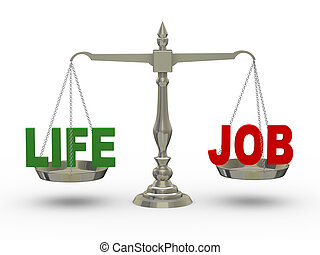 3d life and job on scale - 3d illustration of word life and...