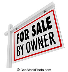 For Sale By Owner Real Estate Home Open House Sign - The...