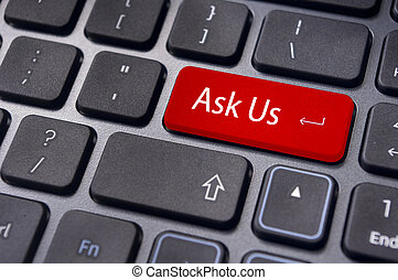 message on keyboard, ask us concepts - a message on keyboard...