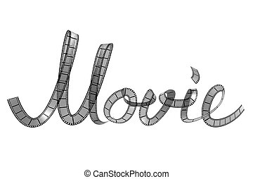 "Movie - Word ""movie"" made out of filmstrip, isolated on..."