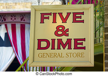 Five and Dime Store Sign - General store sign seen on the...
